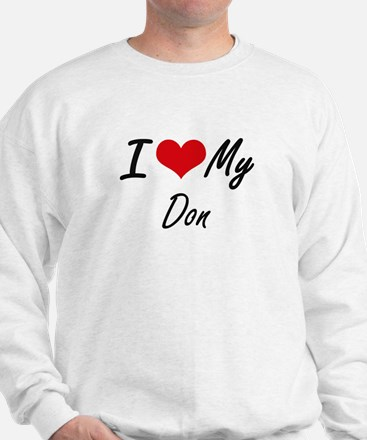 I Love My Don Sweatshirt