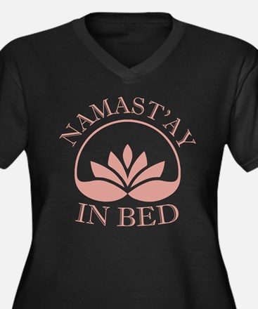 Namast'ay in bed Plus Size T-Shirt