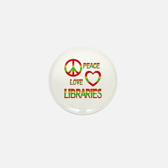 Peace Love Libraries Mini Button
