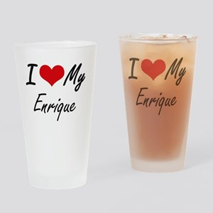 I Love My Enrique Drinking Glass