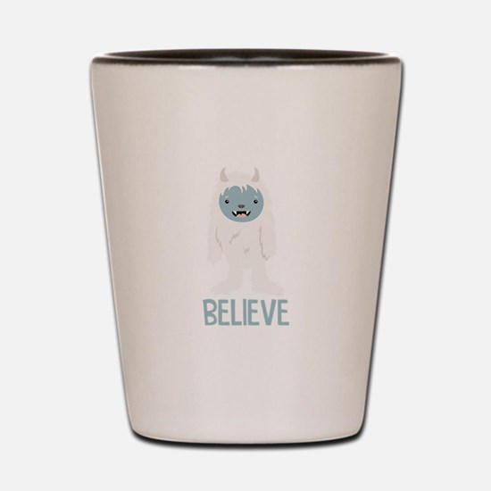 Believe In Yeti Shot Glass