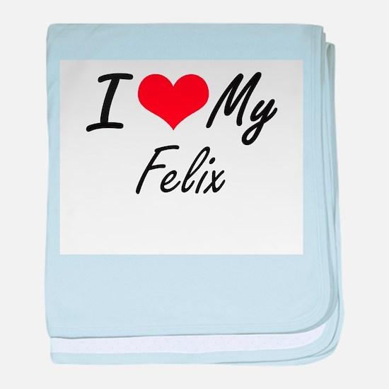 I Love My Felix baby blanket