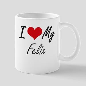 I Love My Felix Mugs