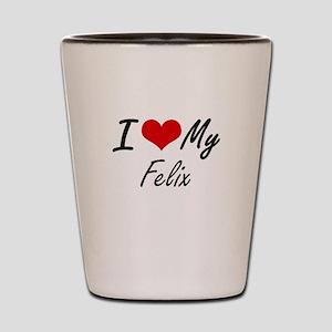 I Love My Felix Shot Glass
