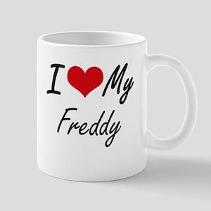 I Love My Freddy Mugs