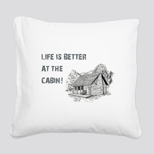 LIFE IS BETTER... Square Canvas Pillow