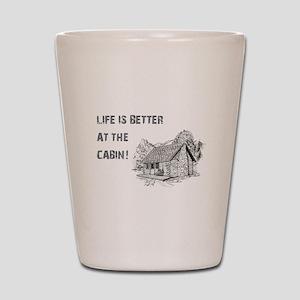 LIFE IS BETTER... Shot Glass