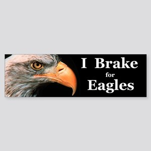 I Brake For Eagles Bumper Sticker