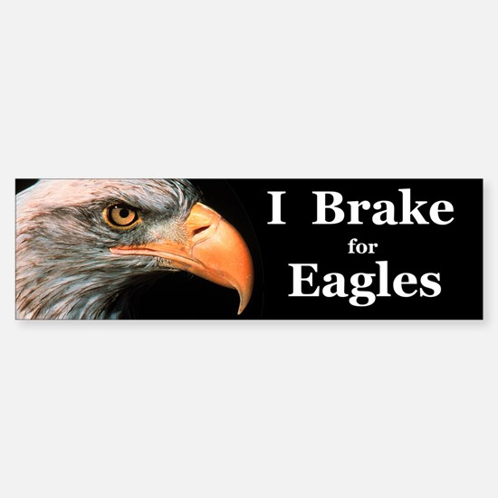 I Brake For Eagles Bumper Bumper Bumper Sticker