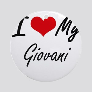 I Love My Giovani Round Ornament