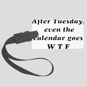 After Tuesday Large Luggage Tag