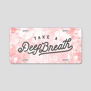 Take A Deep Breath Aluminum License Plate