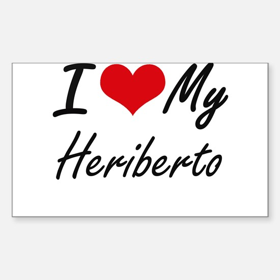 I Love My Heriberto Decal