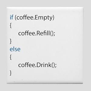 Everyone needs coffee Tile Coaster