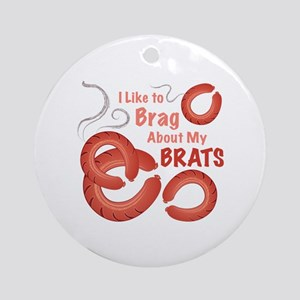 Brag About Brats Round Ornament