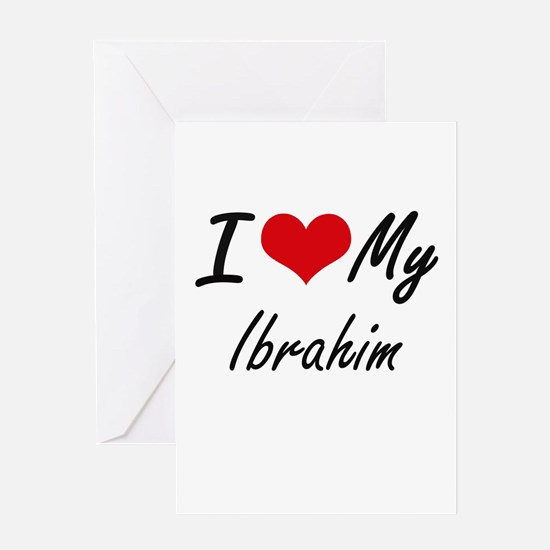 I Love My Ibrahim Greeting Cards