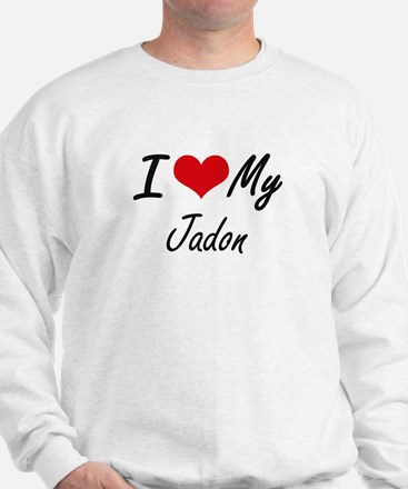 I Love My Jadon Sweatshirt
