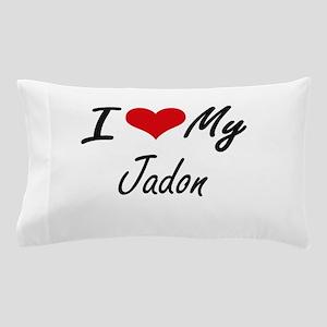 I Love My Jadon Pillow Case