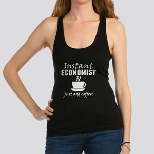 Instant Economist Just Add Coffee Racerback Tank T
