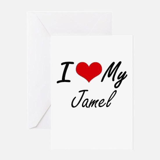 I Love My Jamel Greeting Cards