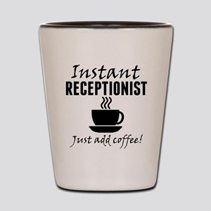 Instant Receptionist Just Add Coffee Shot Glass