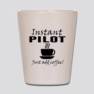 Instant Pilot Just Add Coffee Shot Glass