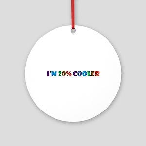 i'm 20% cooler brony Round Ornament