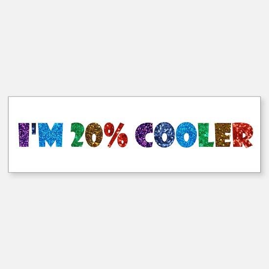 i'm 20% cooler brony Bumper Bumper Bumper Sticker