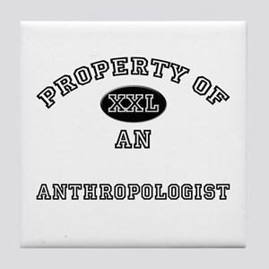Property of an Anthropologist Tile Coaster