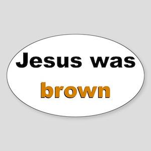 Jesus was brown (Black) Sticker