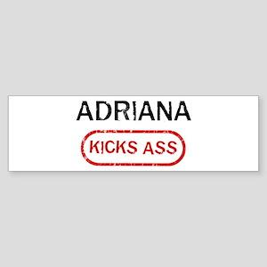ADRIANA kicks ass Bumper Sticker