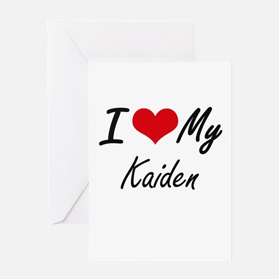 I Love My Kaiden Greeting Cards