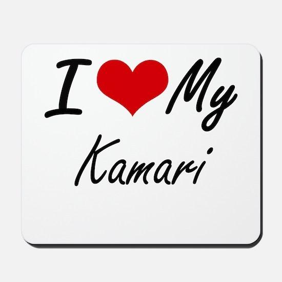 I Love My Kamari Mousepad