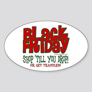 Black Friday Shop 'Till You Drop Sticker (Oval)