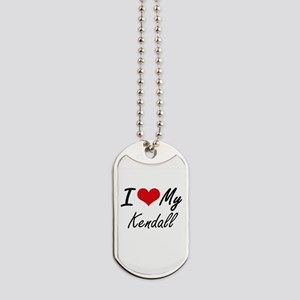 I Love My Kendall Dog Tags