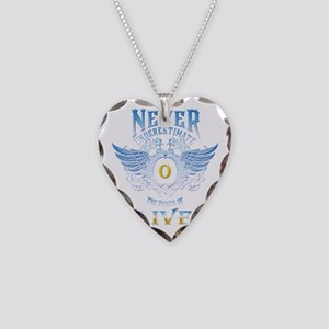 Never underestimate the power Necklace Heart Charm