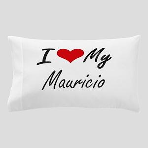 I Love My Mauricio Pillow Case