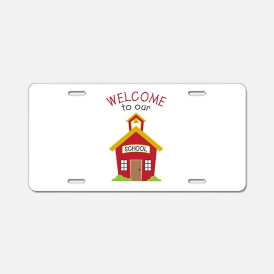 Welcome To School Aluminum License Plate