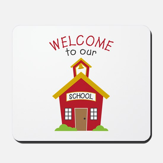 Welcome To School Mousepad