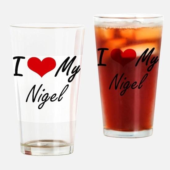 I Love My Nigel Drinking Glass