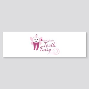 Ready For Tooth Fairy Bumper Sticker