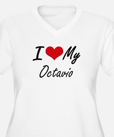 I Love My Octavio Plus Size T-Shirt