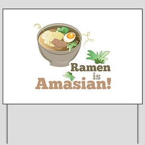 Ramen Is Amasian Yard Sign
