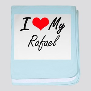 I Love My Rafael baby blanket