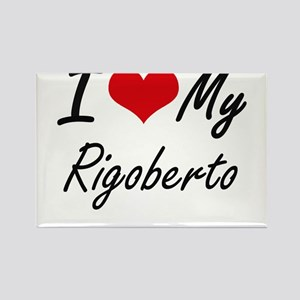 I Love My Rigoberto Magnets
