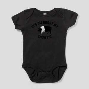 Its All About My Show Pig Infant Bodysuit Body Sui