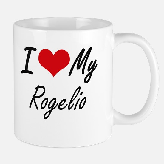 I Love My Rogelio Mugs