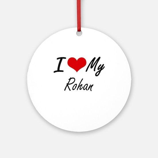 I Love My Rohan Round Ornament