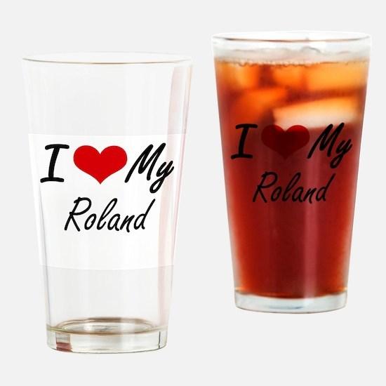 I Love My Roland Drinking Glass