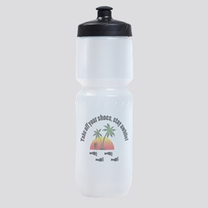Take off your shoes, stay awhile. Sports Bottle